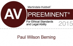 Paul W. Berning – Rated AV Preeminent 5.0 Out of 5.0 by Martindale-Hubbell